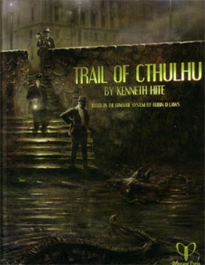 Trail of Cthulhu - Kenneth D. Hite
