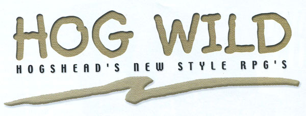 Hog Wild - Hogshead's New Style RPGs