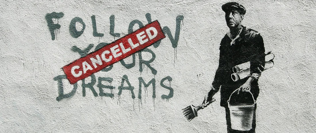 Banksy - Follow Your Dreams Cancelled