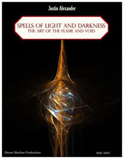 Spells of Light and Darkness: The Art of Flame and Void - Justin Alexander