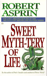 Sweet Myth-tery of Life - Robert Asprin