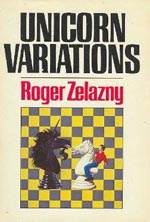 Unicorn Variations - Roger Zelazny
